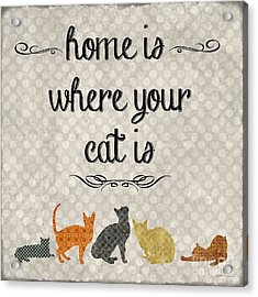 Home Is Where Your Cat Is-jp3040 Acrylic Print by Jean Plout
