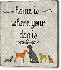 Home Is Where Your Dog Is-jp3039 Acrylic Print by Jean Plout