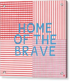 Home Of The Brave- Art By Linda Woods Acrylic Print by Linda Woods