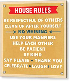 House Rules Acrylic Print by Linda Woods