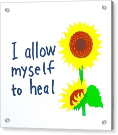 I Allow Myself To Heal Acrylic Print by Tiny Affirmations