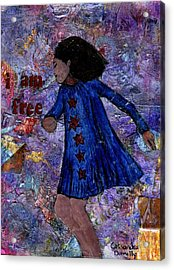 I Am Free Acrylic Print by Cassandra Donnelly