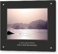 I Am Grateful For A New Beginning Acrylic Print by Donna Corless