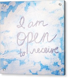 I Am Open To Receive Acrylic Print by Tiny Affirmations