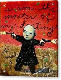 I Am The Master Of My Destiny Acrylic Print by Pauline Lim