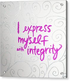 I Express Myself With Integrity Acrylic Print by Tiny Affirmations