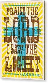 I Saw The Light Lyric Poster Acrylic Print by Jim Zahniser
