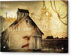 I Still See You In My Dreams Acrylic Print by Design Turnpike