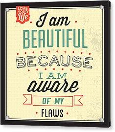 I'm Beautiful Acrylic Print by Naxart Studio