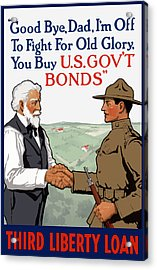 I'm Off To Fight For Old Glory - Ww1 Acrylic Print by War Is Hell Store