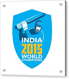 India Cricket 2015 World Champions Shield Acrylic Print by Aloysius Patrimonio