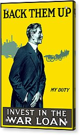 Invest In The War Loan - Ww1 Acrylic Print by War Is Hell Store