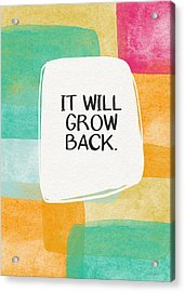 It Will Grow Back- Art By Linda Woods Acrylic Print by Linda Woods