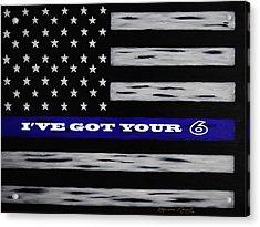 I've Got Your 6 Thin Blue Line Acrylic Print by Belinda Nagy