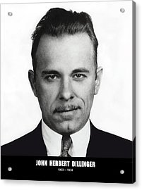 John Dillinger - Bank Robber And Gang Leader Acrylic Print by Daniel Hagerman
