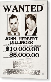 John Dillinger Wanted Poster Acrylic Print by War Is Hell Store