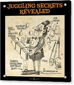 Juggling Secrets Revealed Poster Acrylic Print by Tim Nyberg