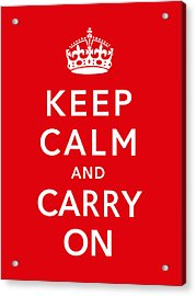 Keep Calm And Carry On Acrylic Print by War Is Hell Store