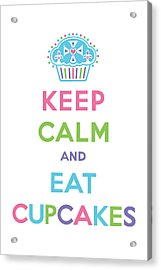 Keep Calm And Eat Cupcakes - Multi Pastel Acrylic Print by Andi Bird