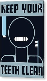 Keep Your Teeth Clean - Wpa Acrylic Print by War Is Hell Store