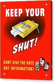 Keep Your Trap Shut -- Ww2 Propaganda Acrylic Print by War Is Hell Store