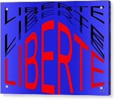 Liberte Acrylic Print by Helmut Rottler