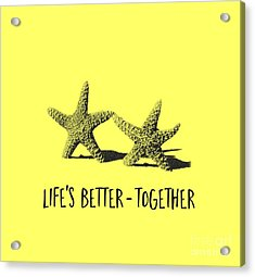 Life Is Better Together Sketch Tee Acrylic Print by Edward Fielding