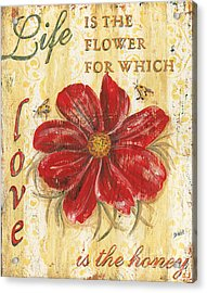 Life Is The Flower Acrylic Print by Debbie DeWitt