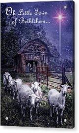 Little Town Of Bethlehem Acrylic Print by Debra and Dave Vanderlaan