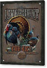 Live To Hunt Turkey Acrylic Print by JQ Licensing