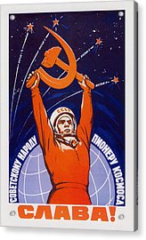 Long Live The Soviet People - The Space Pioneers  Acrylic Print by War Is Hell Store