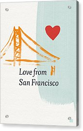 Love From San Francisco- Art By Linda Woods Acrylic Print by Linda Woods