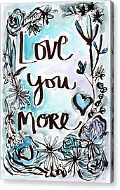 Love You More- Watercolor Art By Linda Woods Acrylic Print by Linda Woods