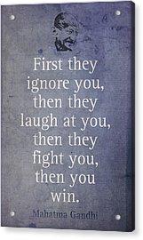 Mahatma Gandhi Quote On Winning Acrylic Print by Design Turnpike