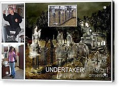 Making The Undertaker Acrylic Print by Tom Straub