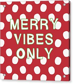 Merry Vibes Only Polka Dots- Art By Linda Woods Acrylic Print by Linda Woods
