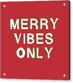 Merry Vibes Only Red- Art By Linda Woods Acrylic Print by Linda Woods