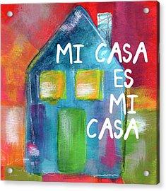 Mi Casa Es Mi Casa- Art By Linda Woods Acrylic Print by Linda Woods