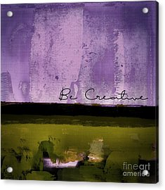 Minima - Be Creative - Bc1pgv3 Acrylic Print by Variance Collections