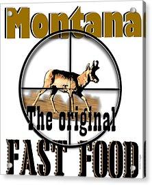 Montana Fast Food Acrylic Print by Susan Kinney