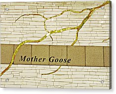 Mother Goose At The Root Of Culture Acrylic Print by Sarah Loft