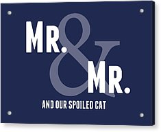 Mr And Mr And Cat Acrylic Print by Linda Woods