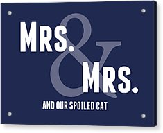 Mrs And Mrs And Cat- Blue Acrylic Print by Linda Woods