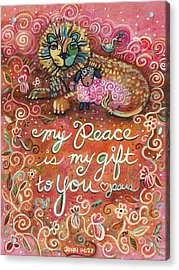 My Peace Is My Gift Acrylic Print by Jen Norton