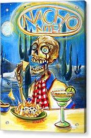 Nacho Nite Acrylic Print by Heather Calderon