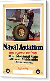 Naval Aviation Has A Place For You Acrylic Print by War Is Hell Store