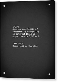 Never Tell Me The Odds Acrylic Print by Mark Rogan