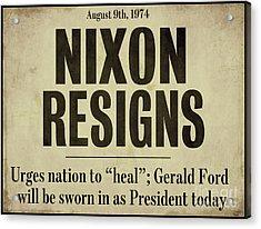 Nixon Resigns Newspaper Headline Acrylic Print by Mindy Sommers