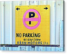No Parking Acrylic Print by Ethna Gillespie