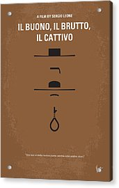 No042 My Il Buono Il Brutto Il Cattivo Minimal Movie Poster Acrylic Print by Chungkong Art